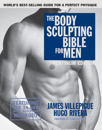 The Body Sculpting Bible for Men, Fourth Edition by James Villepigue,Hugo Rivera