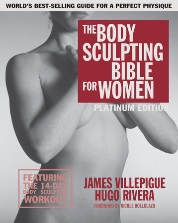 The Body Sculpting Bible for Women, Fourth Edition by James Villepigue and Hugo Rivera