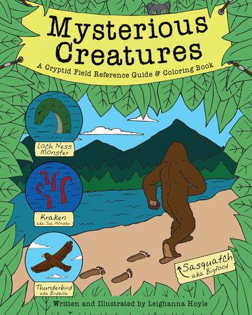 Mysterious Creatures by Leighanna Hoyle