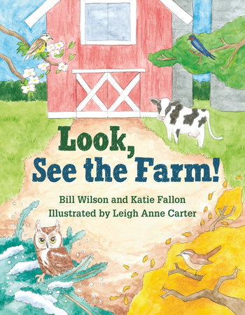 Look, See the Farm! by Bill Wilson and Katie Fallon