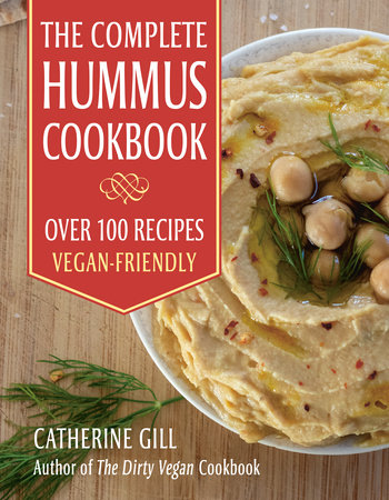The Complete Hummus Cookbook by Catherine Gill