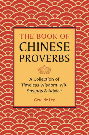 The Book of Chinese Proverbs by Gerd De Ley
