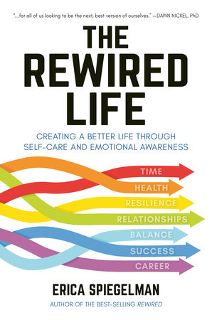The Rewired Life by Erica Spiegelman