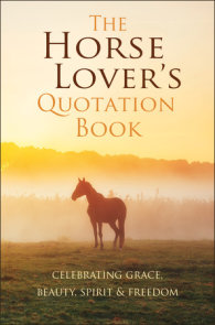 The Horse Lover's Quotation Book
