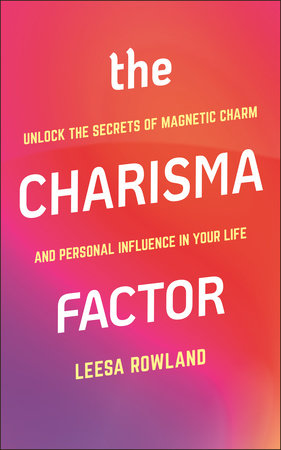 The Charisma Factor by Leesa Rowland