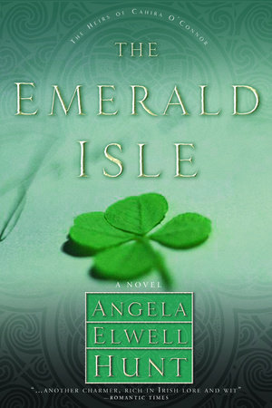 The Emerald Isle by Angela Elwell Hunt