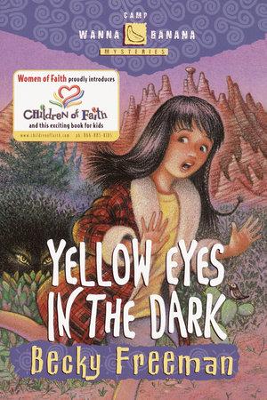 Yellow Eyes in the Dark by Becky Freeman