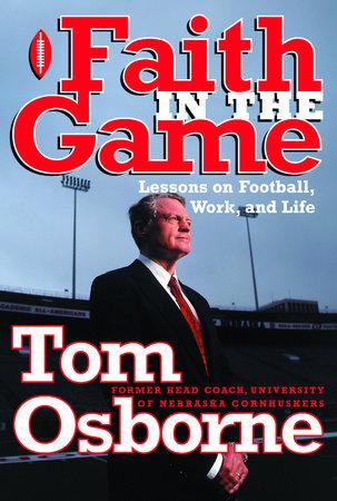 Faith in the Game by Tom Osborne