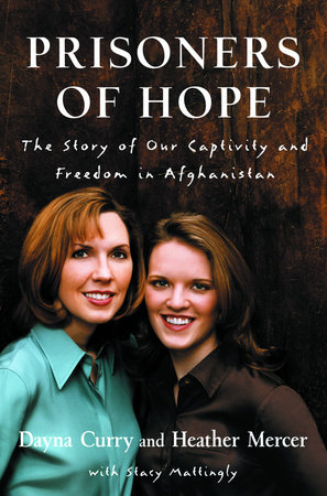 Prisoners of Hope by Dayna Curry, Heather Mercer and Stacy Mattingly