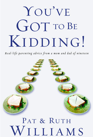 You've Got to Be Kidding! by Pat Williams and Ruth Williams