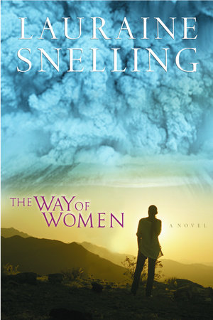 The Way of Women by Lauraine Snelling