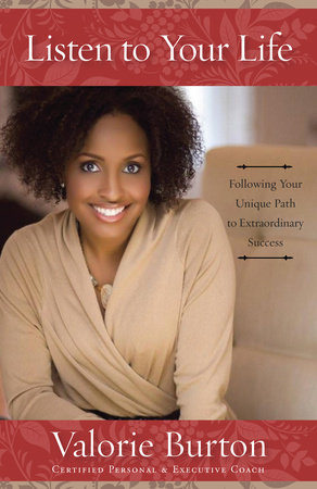 Listen to Your Life by Valorie Burton