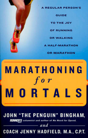 Marathoning for Mortals by John Bingham and Jenny Hadfield