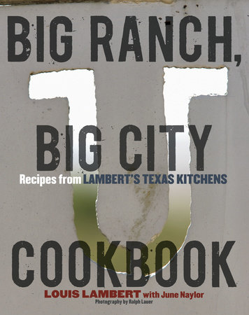 Big Ranch, Big City Cookbook by Louis Lambert and June Naylor