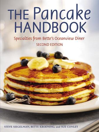 The Pancake Handbook by Steve Siegelman, Bette Kroening and Sue Conley