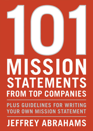 101 Mission Statements from Top Companies by Jeffrey Abrahams