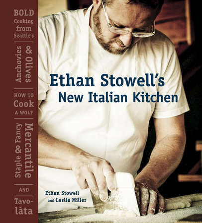 Ethan Stowell's New Italian Kitchen by Ethan Stowell and Leslie Miller
