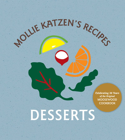 Mollie Katzen's Recipes: Desserts by Mollie Katzen