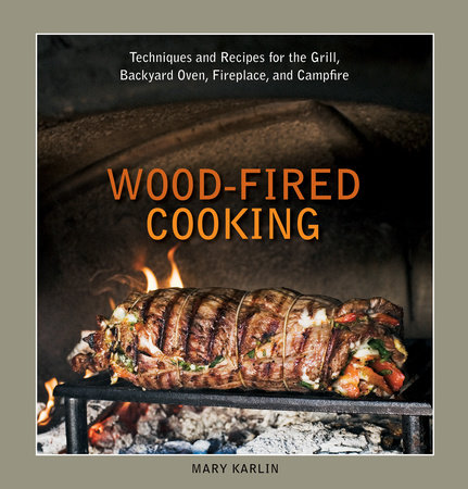 Wood-Fired Cooking by Mary Karlin