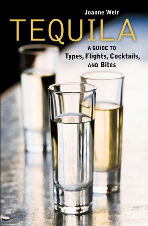 Tequila by Joanne Weir