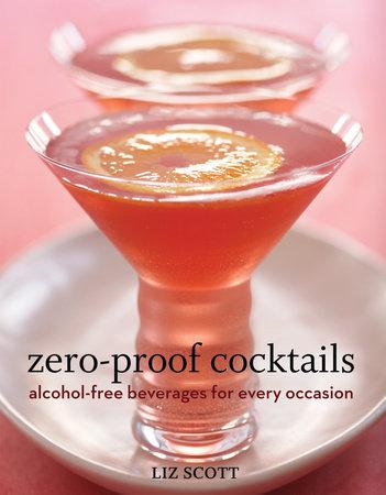 Zero-Proof Cocktails by Liz Scott