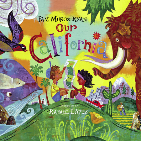 Our California by Pam Muñoz Ryan