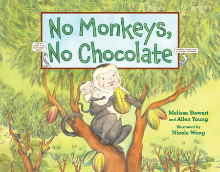 No Monkeys, No Chocolate by Melissa Stewart and Allen Young