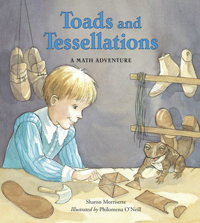 Toads and Tessellations by Sharon Morrisette (Author); Philomena O'Neill (Illustrator)