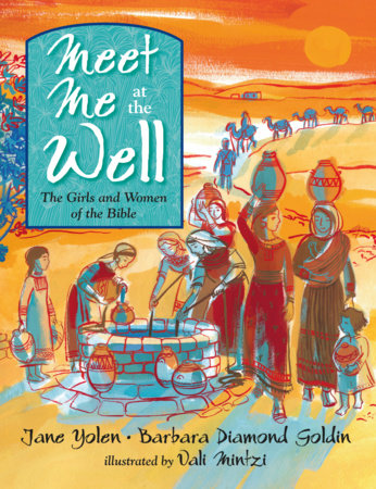 Meet Me at the Well by Jane Yolen and Barbara Diamond Goldin