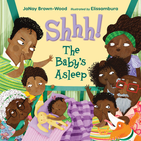 Shhh! The Baby's Asleep by JaNay Brown-Wood