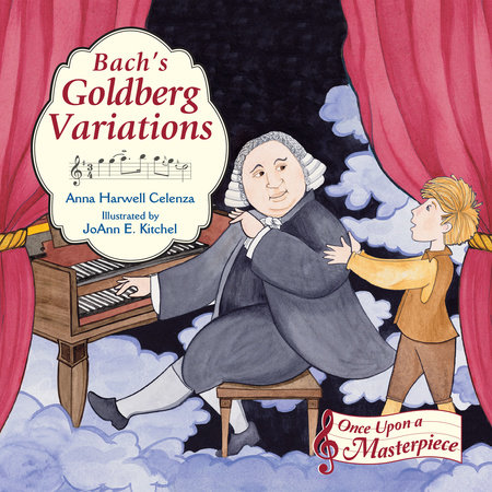 Bach's Goldberg Variations by Anna Harwell Celenza (Author); JoAnn E. Kitchel (Illustrator)
