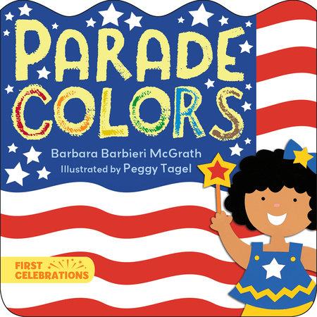 Parade Colors by Barbara Barbieri McGrath
