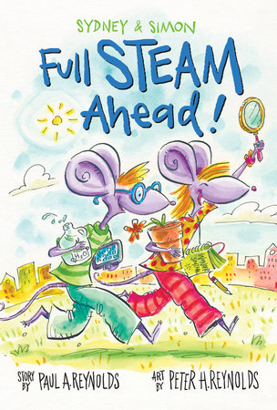 Sydney & Simon: Full Steam Ahead! by Paul Reynolds (Author); Peter Reynolds (Illustrator)
