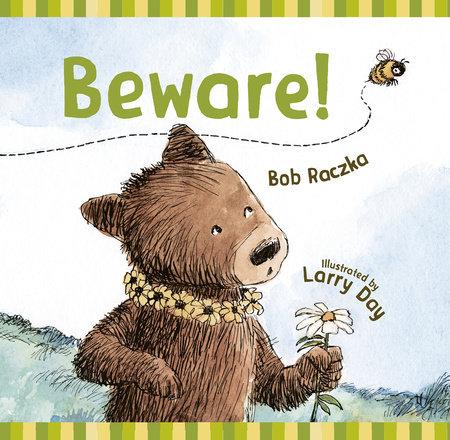 Beware! by Bob Raczka