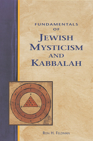 Fundamentals of Jewish Mysticism and Kabbalah by Ron Feldman