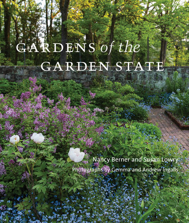 Gardens of the Garden State by Nancy Berner and Susan Lowry