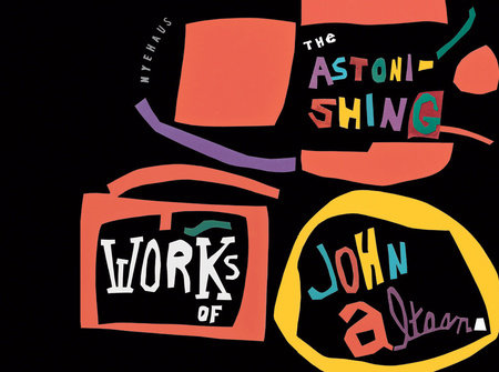The Astonishing Works of John Altoon by Tim Nye