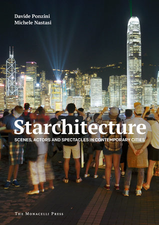 Starchitecture by Davide Ponzini and Michele Nastasi