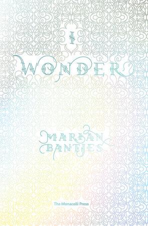I Wonder by Marian Bantjes