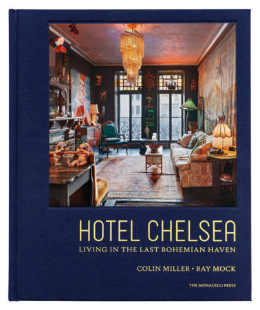 Hotel Chelsea by Colin Miller and Ray Mock