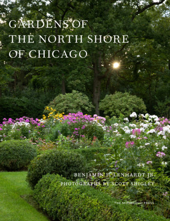Gardens of the North Shore of Chicago by Benjamin F. Lenhardt, Jr.