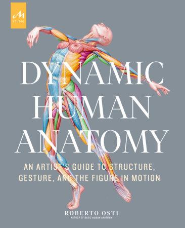 Dynamic Human Anatomy by Roberto Osti