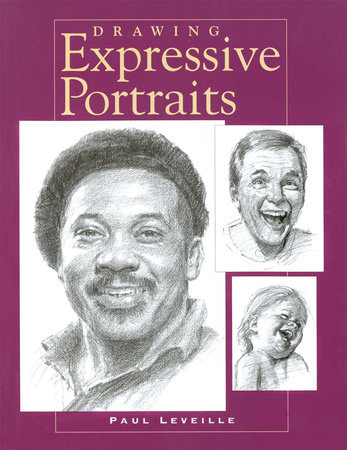 Drawing Expressive Portraits by Paul Leveille
