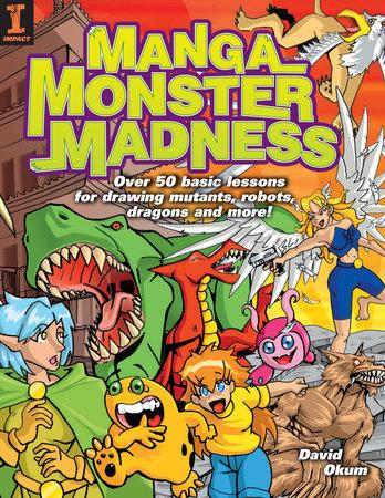 Manga Monster Madness by David Okum
