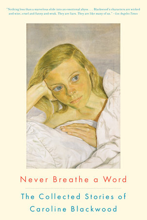 Never Breathe a Word by Caroline Blackwood