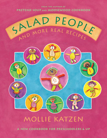 Salad People and More Real Recipes by Mollie Katzen
