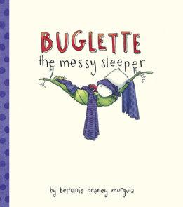 Buglette, the Messy Sleeper