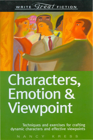 Write Great Fiction - Characters, Emotion & Viewpoint by Nancy Kress
