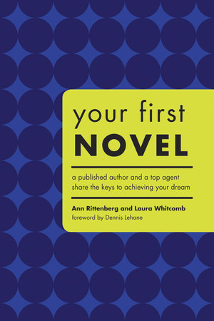 Your First Novel by Ann Rittenberg and Laura Whitcomb