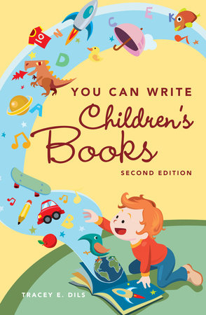 You Can Write Children's Books by Tracey E. Dils